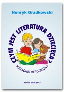 Czym jest literatura dziecięca? (Poradnik metodyczny)