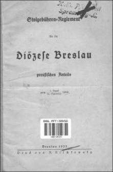 Stolgebühren-Reglement für die Diözese Breslau preussischen Anteils : vom 3. August - 26. September 1868