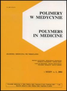 Polimery w Medycynie = Polymers in Medicine, 2004, T. 34, nr 1