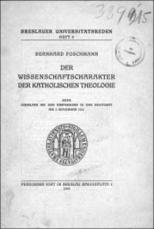 Der Wissenschaftscharakter der katholischen Theologie : Rede gehalten bei der Einführung in das Rektorat am 2. November 1931