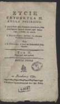 Zycie Fryderyka II, Krola Pruskiego : Z przydatkiem wielu Przypisow, Anekdotow, Pism dowodzących, ktorych większa część ieszcze nigdy z Druku nie wyszła […]. T. 4, Rząd pod czas pokoiu. - Ed. 2