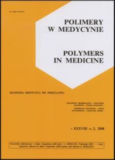 Polimery w Medycynie = Polymers in Medicine, 2008, T. 38, nr 2