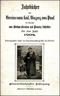 Jahrbücher des Vereins vom heil. Vincenz von Paul im Bereiche von Bistum Breslau und Provinz Schlesien für das Jahr 1908. Jg. 51 (1908)