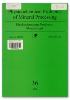Physicochemical Problems of Mineral Processing, nr 36 (2002)