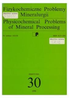 Fizykochemiczne Problemy Mineralurgii, zeszyt 30, 1996