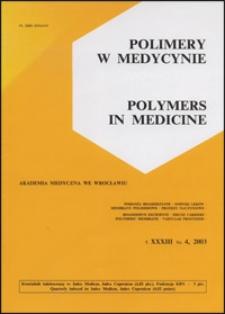 Polimery w Medycynie = Polymers in Medicine, 2003, T. 33, nr 4