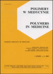 Polimery w Medycynie = Polymers in Medicine, 2003, T. 33, nr 3