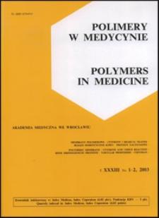 Polimery w Medycynie = Polymers in Medicine, 2003, T. 33, nr 1-2