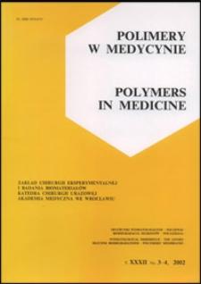 Polimery w Medycynie = Polymers in Medicine, 2002, T. 32, nr 3-4