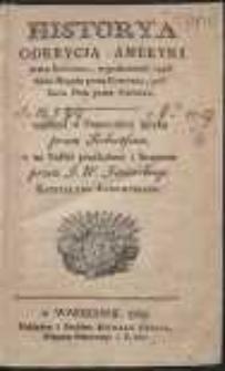Historya Odkrycia Ameryki przez Kolomba, wynalezienia i podbicia Mexyku przez Korteza, podbicia Peru przez Pizarra