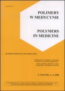 Polimery w Medycynie = Polymers in Medicine, 2008, T. 38, nr 3