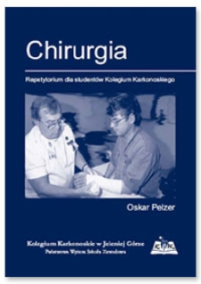 Chirurgia : repetytorium dla studentów Kolegium Karkonoskiego