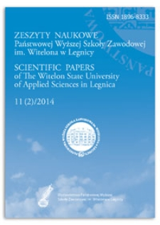 Zeszyty Naukowe Państwowej Wyższej Szkoły Zawodowej im. Witelona w Legnicy, nr 11 (2)/2014 = Scientific Papers of the Witelon University of Applied Sciences in Legnica, no. 11 (2)/2014