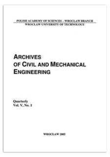 Archives of Civil and Mechanical Engineering, Vol. 5, 2005, nr 1