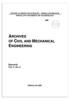 Archives of Civil and Mechanical Engineering, Vol. 5, 2005, nr 4