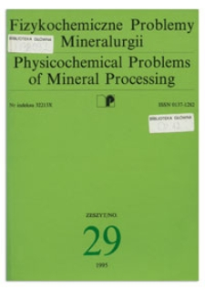 Physicochemical Problems of Mineral Processing, no. 29, 1995
