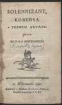 Solennizant, Komedya w Trzech Aktach / przez Michała Mowinskiego