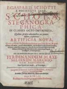 P. Gasparis Schotti [...] Schola Steganographica, In Classes Octo Distributa […]