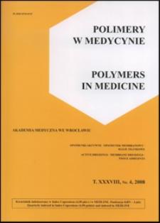 Polimery w Medycynie = Polymers in Medicine, 2008, T. 38, nr 4