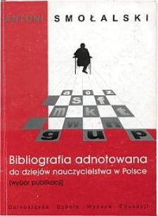 Bibliografia adnotowana do dziejów nauczycielstwa w Polsce (wybór publikacji)