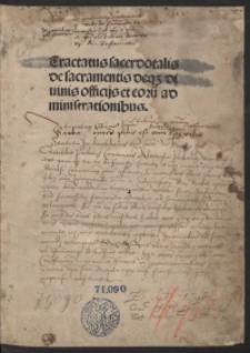Tractatus sacerdotalis de sacramentis deq[ue] divinis officiis et eoru[m] administrationibus = De sacramentis