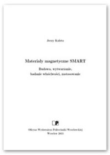 Materiały magnetyczne SMART : budowa, wytwarzanie, badanie właściwości, zastosowanie
