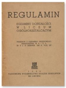 Regulamin egzaminu dojrzałości w liceum ogólnokształcącym : załącznik do zarządzenia Ministerstwa W.R. i O.P. z dnia 2 lipca 1938 r. (Nr II S-5308/38) o regulaminie dojrzałości w liceum ogólnokształcącym