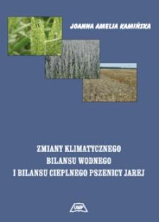 Zmiany klimatycznego bilansu wodnego i bilansu cieplnego pszenicy jarej