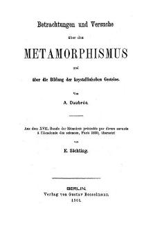 Betrachtungen und Versuche über den Metamorphismus und über die Bildung der krystallinischen Gesteine