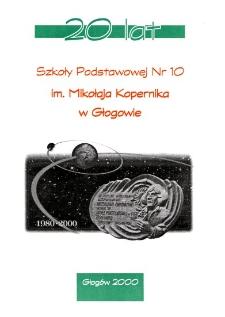 20 lat Szkoły Podstawowej nr 10 im. Mikołaja Kopernika w Głogowie