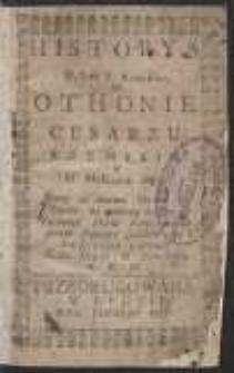 Historya Piękna i Krotofilna O Othonie Cesarzu Rzymskim y O Małżonce iego […]