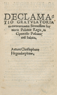 Declamatio gratulatoria in coronationem Serenissimi Iunioris Poloniae Regis, in Gymnasio Posnaniensi habita