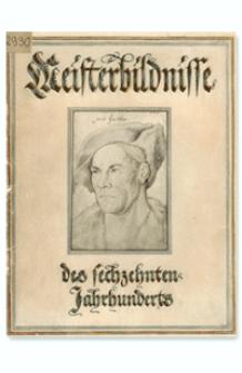 Meisterbildnisse des zechzehnten Jahrhunderts : erstes bis zwanzigstes Tausend