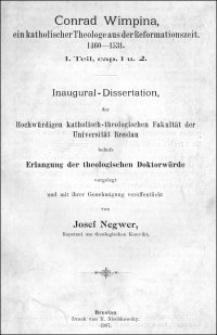 Conrad Wimpina, ein katholischer Theologe aus der Reformationszeit : 1460-1531. I. Teil, cap. 1. u. 2