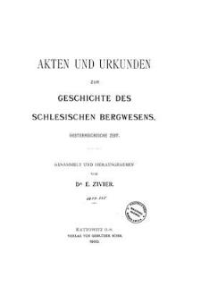 Akten und Urkunden zur Geschichte des Schlesischen Bergwesens : oesterreichische Zeit