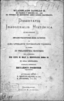 Wladislaus Jagello II. rex Poloniae et Hungariae 1434-1444 ex fontibus et documentis adhuc ignotis illustratus