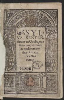 Sylva Sententiarum ex Ovidio, non librorum, sed rerum ac titulorum ordine servato, delectarum