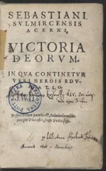 Sebastiani Sulmircensis Acerni Victoria Deorum. In Qua Continetur Veri Herois Educatio. - War. B