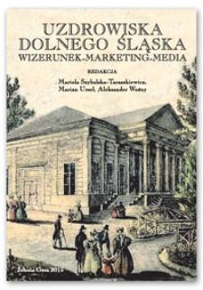 Uzdrowiska Dolnego Śląska. Wizerunek-Marketing-Media
