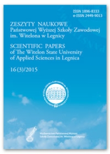 Zeszyty Naukowe Państwowej Wyższej Szkoły Zawodowej im. Witelona w Legnicy, nr 16 (3)/2015 = Scientific Papers of the Witelon University of Applied Sciences in Legnica, no. 16 (3)/2015