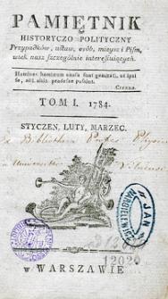 Pamiętnik Historyczno-Polityczny Przypadków, Ustaw, Osób, Miejsc i Pism wiek nasz szczególnie interesujących. R.1784 T.1 (Luty)