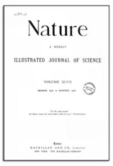 Nature : a Weekly Illustrated Journal of Science. Volume 97, 1916 March 9, [No. 2419]