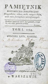 Pamiętnik Historyczno-Polityczny Przypadków, Ustaw, Osób, Miejsc i Pism wiek nasz szczególnie interesujących. R.1784 T.1 (Marzec)