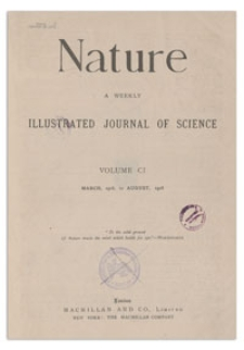 Nature : a Weekly Illustrated Journal of Science. Volume 101, 1918 July 11, [No. 2541]
