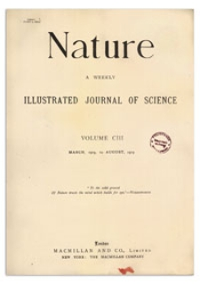 Nature : a Weekly Illustrated Journal of Science. Volume 103, 1919 July 31, [No. 2596]