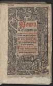 Nowy Testament znowu przełożony, a na wielu mieyscach za pewnymi dowodami odprzysad przez Simona Budnie[go] oczysciony […]