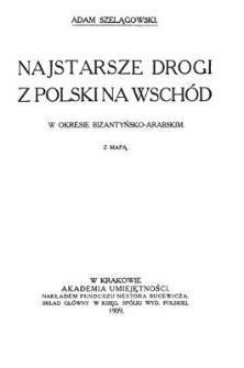 Najstarsze drogi z Polski na Wschód : w okresie bizantyńsko-arabskim