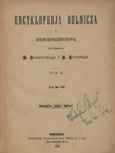 Encyklopedja rolnicza i rolniczo-przemysłowa. T. 2, (Lit. K-O)