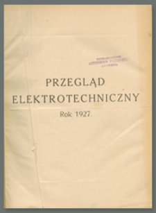 Przegląd Elektrotechniczny. Rok IX, 1 Marca 1927, Zeszyt 5