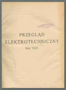 Przegląd Elektrotechniczny. Rok IX, 15 Marca 1927, Zeszyt 6